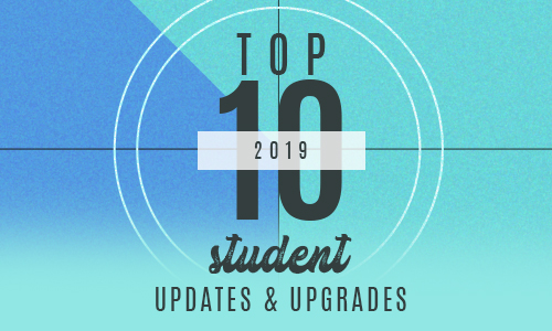 Top 10 student updates and upgrades