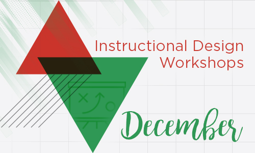 Instructional design workshops in December