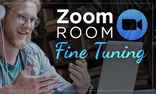 Zoom Room - Fine Tuning